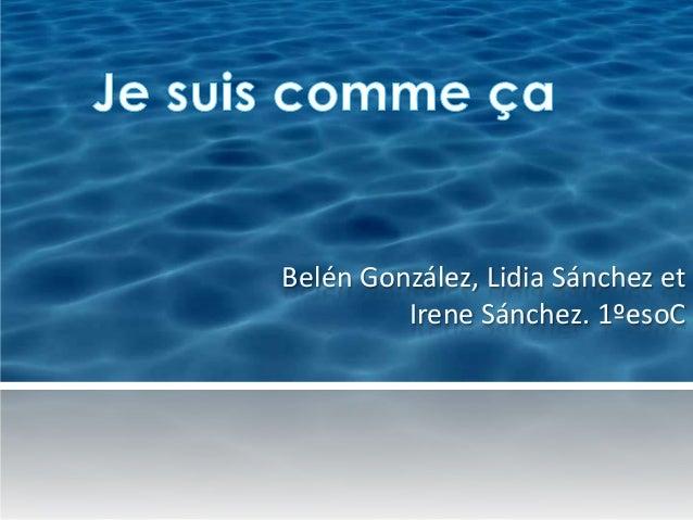 Belén González, Lidia Sánchez etIrene Sánchez. 1ºesoC