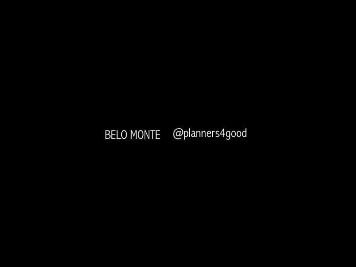 Belo Monte - A questão / @planners4good Reunião #2