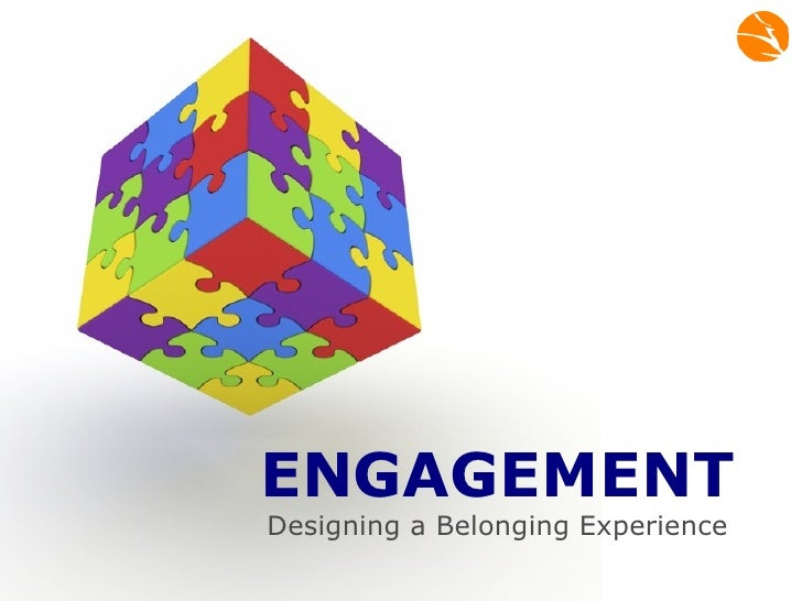 ENGAGEMENT Designing a Belonging Experience