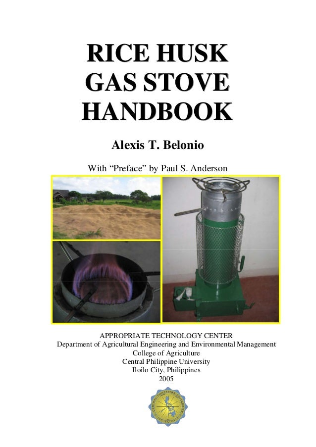 "RICE HUSK       GAS STOVE       HANDBOOK                Alexis T. Belonio         With ""Preface"" by Paul S. Anderson      ..."