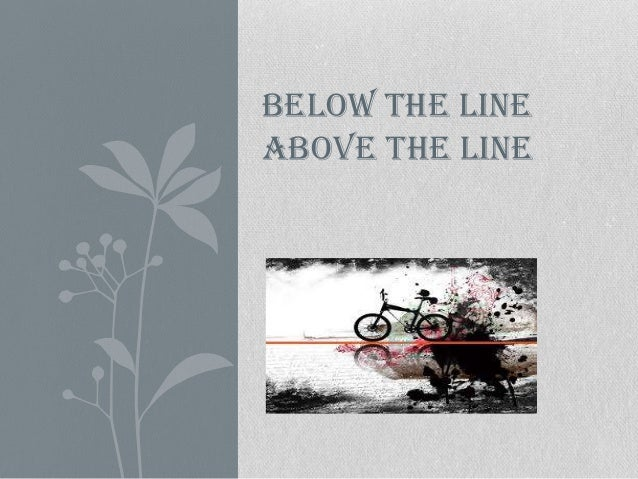 BELOW THE LINEABOVE THE LINE