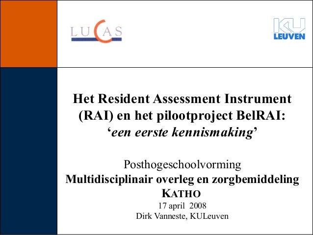 Het Resident Assessment Instrument (RAI) en het pilootproject BelRAI: 'een eerste kennismaking' Posthogeschoolvorming Mult...