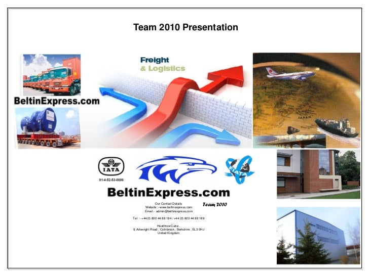 Team 2010 Presentation               Our Contact Details        Website :- www.beltinexpress.com                          ...