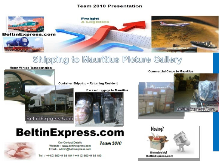 Motor Vehicle Transportation  Container Shipping – Returning Resident  Excess Luggage to Mauritius  Commercial Cargo to Ma...