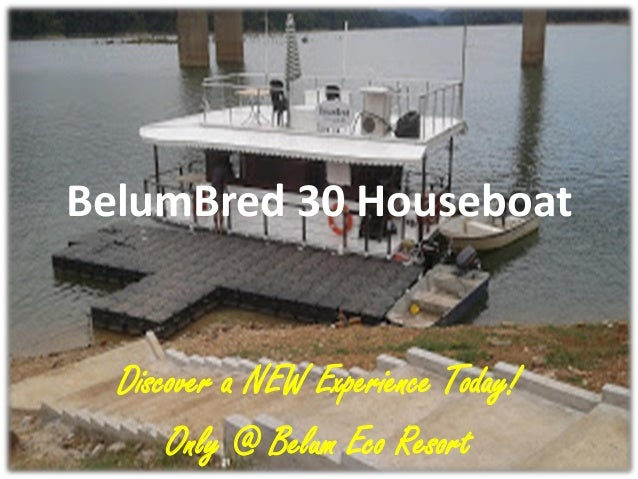 BelumBred 30 Houseboat  Discover a NEW Experience Today! Only @ Belum Eco Resort