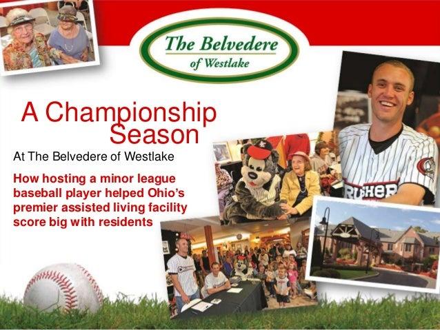 A Championship       SeasonAt The Belvedere of WestlakeHow hosting a minor leaguebaseball player helped Ohio'spremier assi...