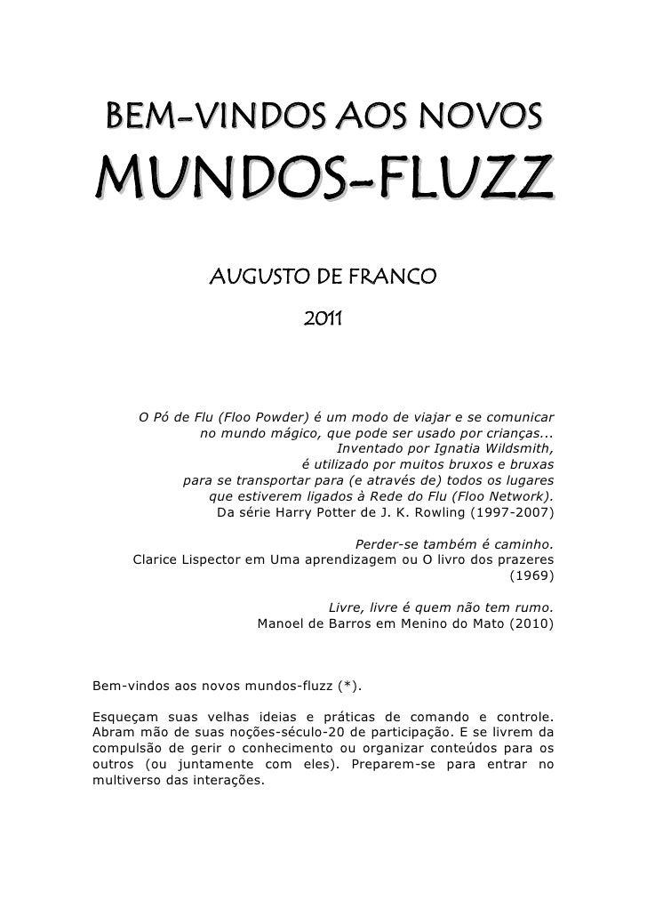B E M-V IN D O S A O S NO V O SM UN DO S - FL U ZZ                AUGUSTO DE FRANCO                               2011    ...
