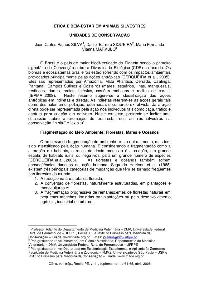 Ciênc. vet. tróp., Recife-PE, v. 11, suplemento 1, p.61-65, abril, 2008 ÉTICA E BEM-ESTAR EM ANIMAIS SILVESTRES UNIDADES D...