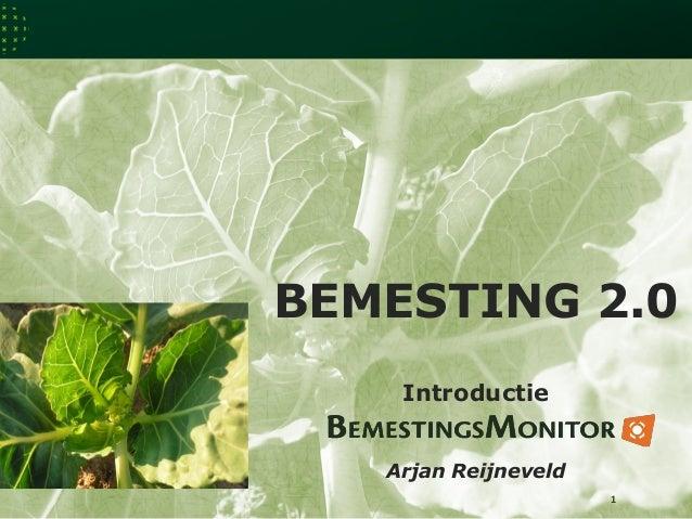 BEMESTING 2.0 1 Introductie Arjan Reijneveld