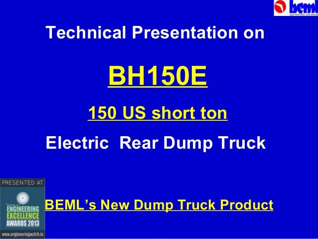 Technical Presentation on  BH150E 150 US short ton Electric Rear Dump Truck BEML's New Dump Truck Product