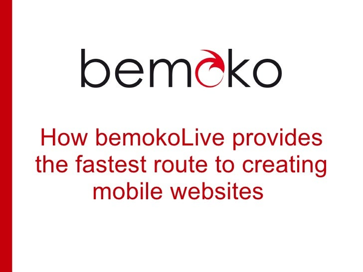How bemokoLive provides the fastest route to creating       mobile websites