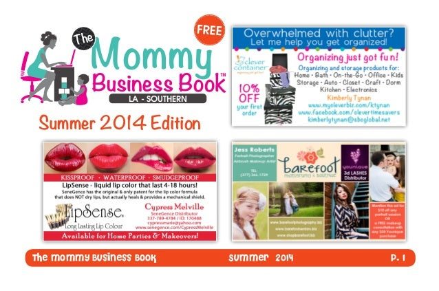 The Mommy Business Book Summer 2014 P. 1 Summer 2014 Edition LA - SOUTHERN