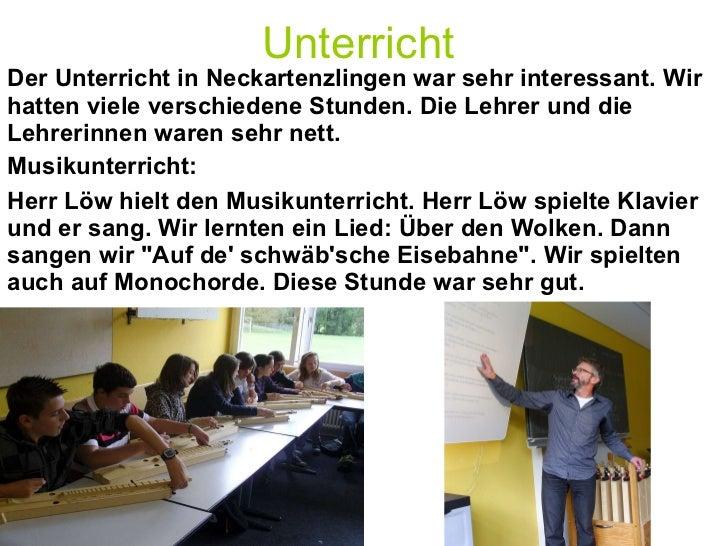 Unterricht Der Unterricht in Neckartenzlingen war sehr interessant. Wir hatten viele verschiedene Stunden. Die Lehrer und ...