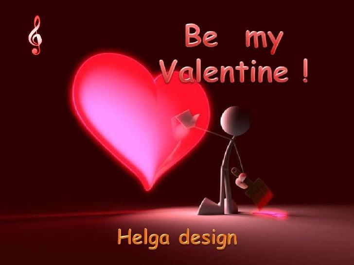 BemyValentine !<br />Helga design<br />
