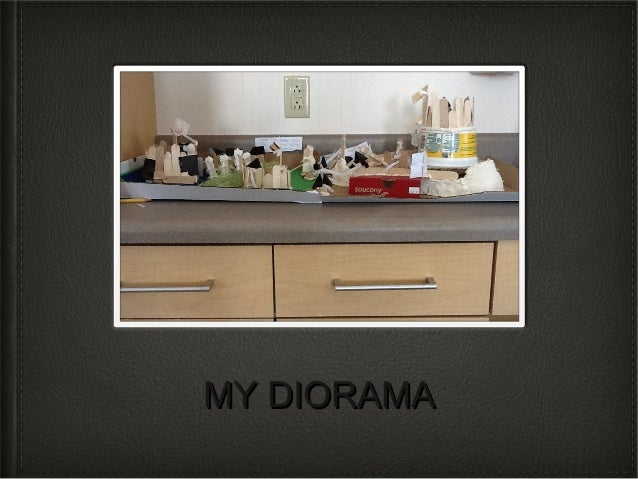 MY DIORAMA