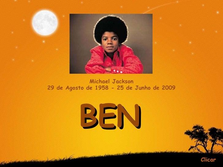 BEN Clicar c Michael Jackson 29 de Agosto de 1958 - 25 de Junho de 2009