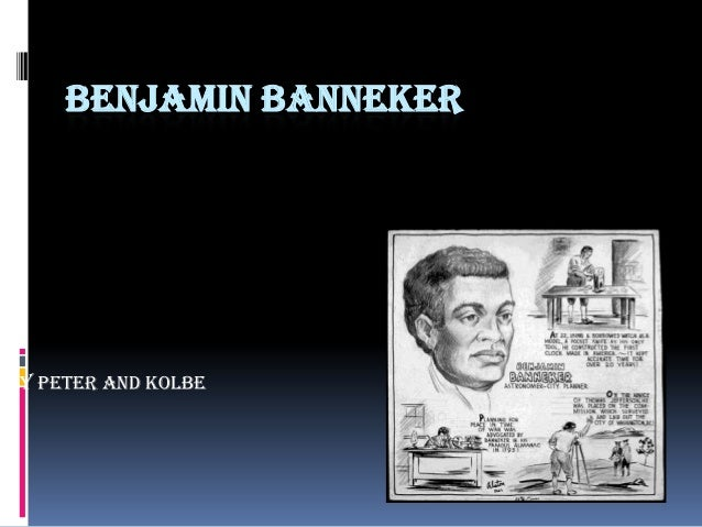 BENJAMIN BANNEKER By Peter and Kolbe
