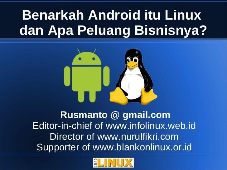 Benarkah Android itu Linux dan Apa Peluang Bisnisnya