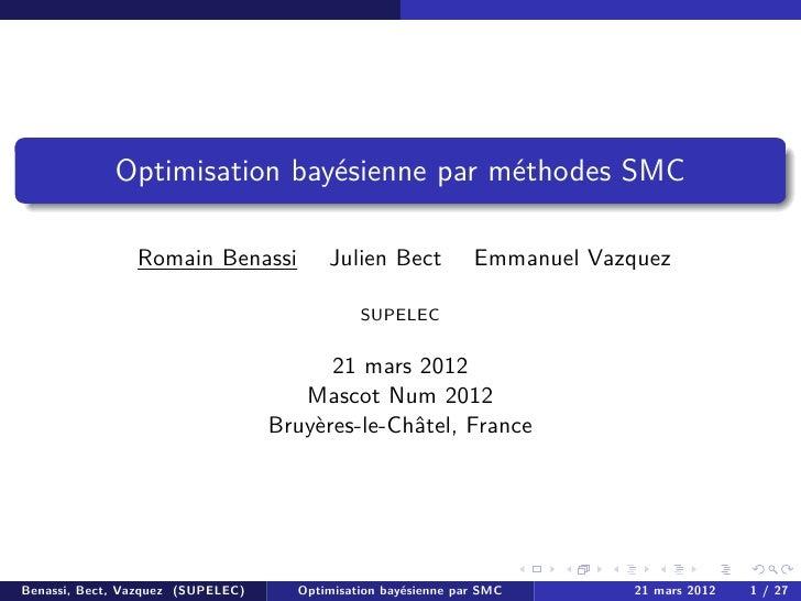 Optimisation bayésienne par méthodes SMC                Romain Benassi           Julien Bect           Emmanuel Vazquez   ...