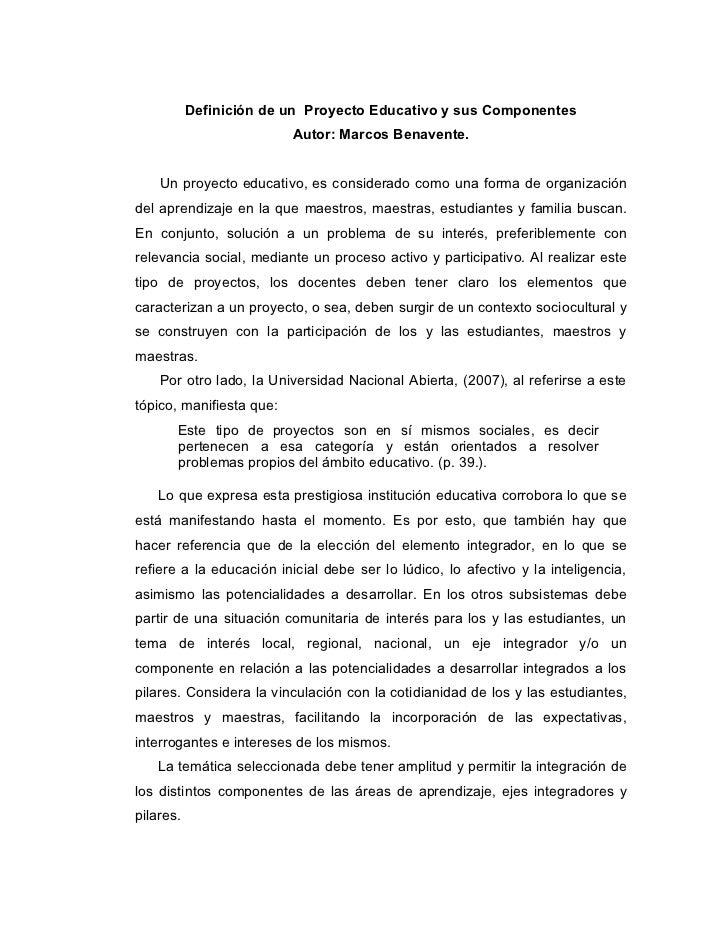 Definición de un Proyecto Educativo y sus Componentes                           Autor: Marcos Benavente.       Un proyecto...