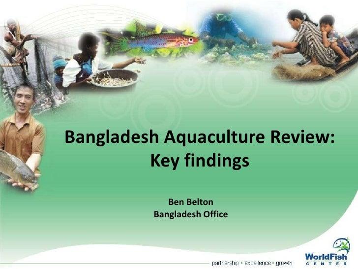 Bangladesh Aquaculture Review: Key findings<br />Ben Belton<br />Bangladesh Office<br />