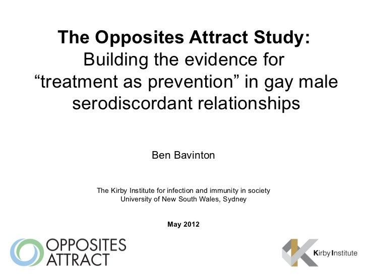 "The Opposites Attract Study:      Building the evidence for""treatment as prevention"" in gay male     serodiscordant relati..."