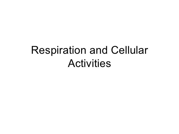 Respiration and Cellular Activities: 5.8, 5.9, 5.10