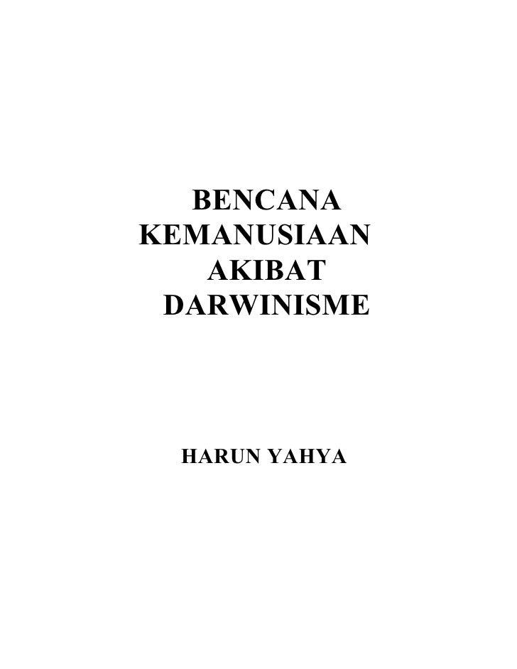BENCANAKEMANUSIAAN   AKIBAT DARWINISME  HARUN YAHYA