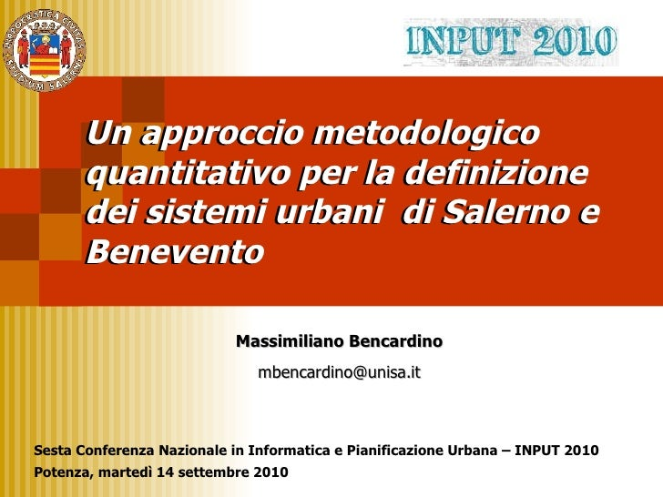 Un approccio metodologico quantitativo per la definizione dei sistemi urbani di Benevento e Salerno, di Massimiliano Benca...