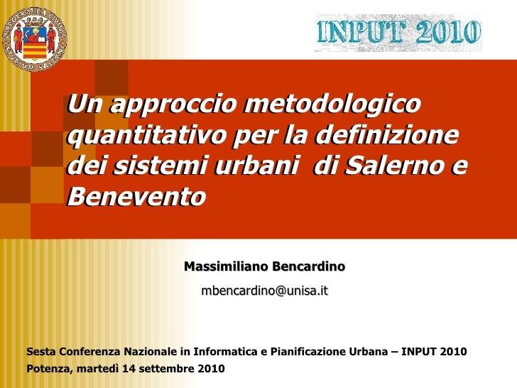 Un approccio metodologico quantitativo per la definizione dei sistemi urbani di Benevento e Salerno, di Massimiliano Bencardino
