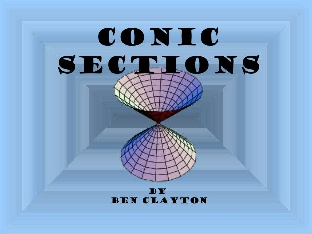 ConicSections       By  Ben Clayton