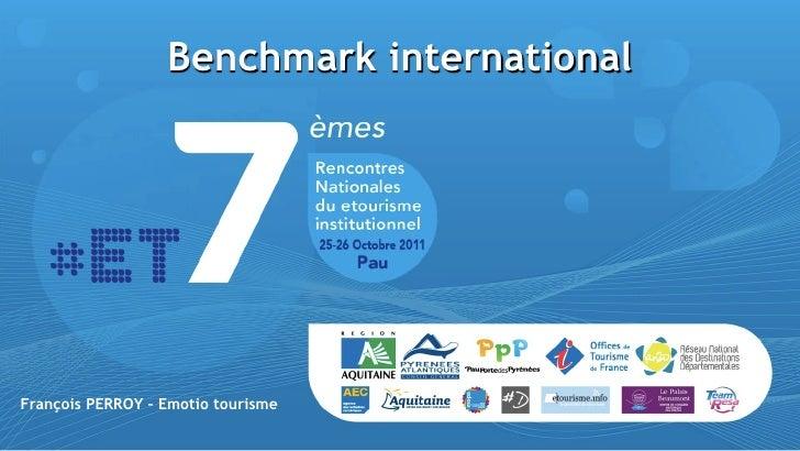 Benchmark internationalFrançois PERROY – Emotio tourisme