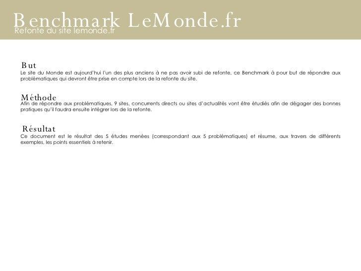 Benchmark LeMonde.fr Refonte du site lemonde.fr But Le site du Monde est aujourd'hui l'un des plus anciens à ne pas avoir ...