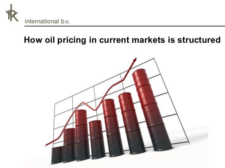 How oil pricing in current markets is structured