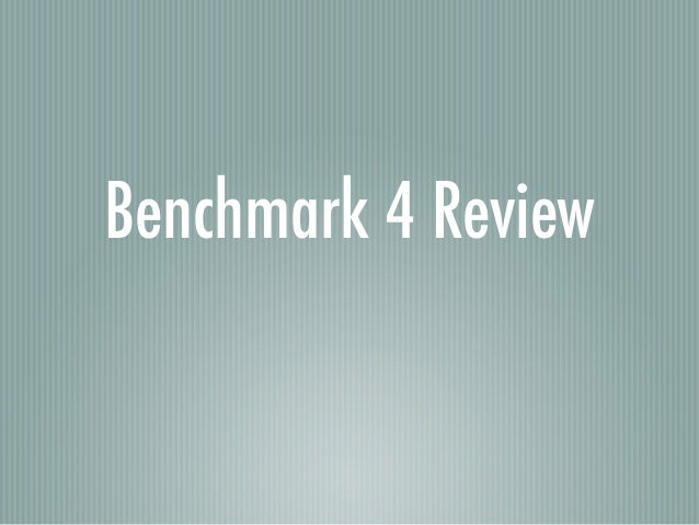 Benchmark 4 review