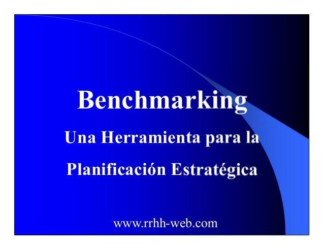 Benchmarking Una Herramienta para la Planificación Estratégica www.rrhh-web.com