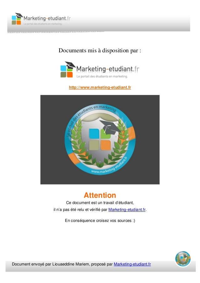 Document envoyé par Liouaeddine Mariem, proposé par Marketing-etudiant.fr Documents mis à disposition par : http://www.mar...