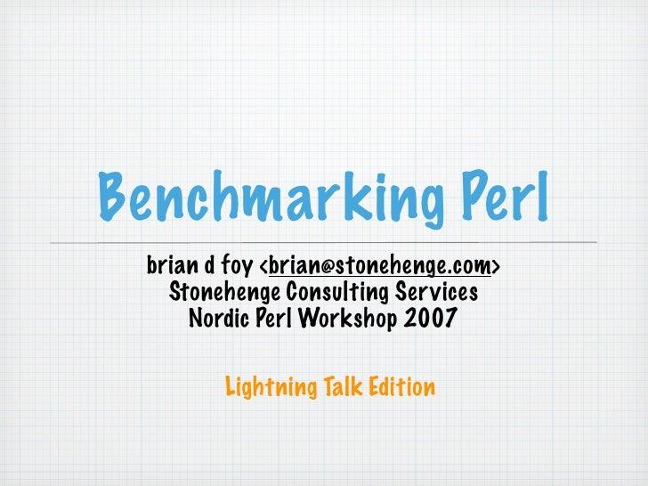 Benchmarking Perl Lightning Talk (NPW 2007)