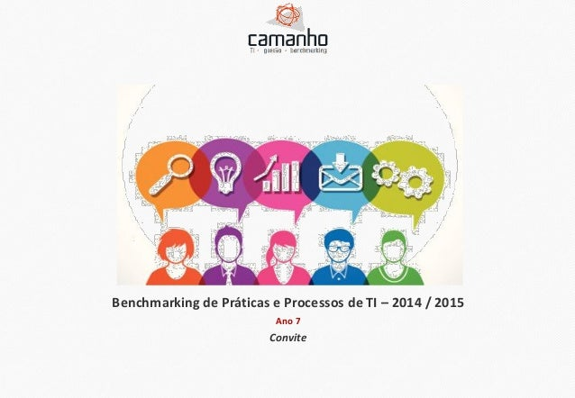 Benchmarkingde TI 2014 1 Benchmarking de Práticas e Processos de TI – 2014 / 2015 Ano 7 Convite