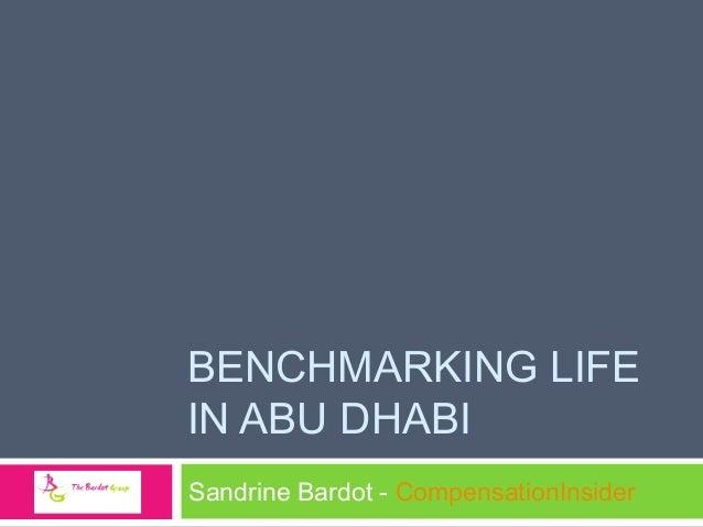Benchmarking life in Abu Dhabi  Sandrine Bardot May 2011