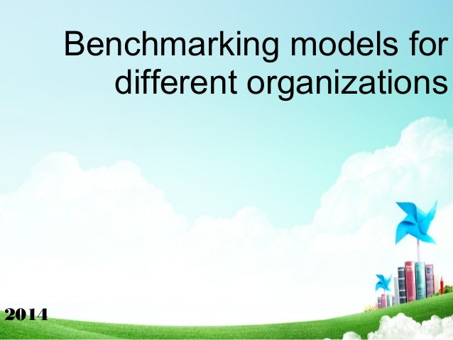 Benchmarking models for different organizations 2014