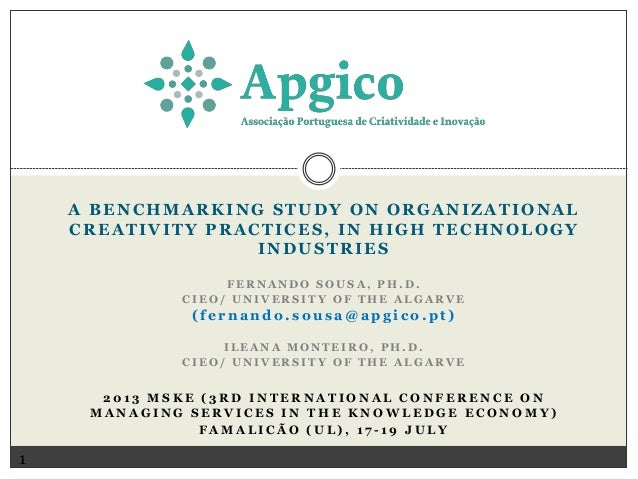 A BENCHMARKING STUDY ON ORGANIZATIONAL CREATIVITY PRACTICES, IN HIGH TECHNOLOGY INDUSTRIES