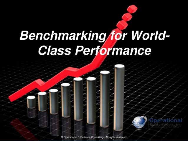 Benchmarking for World-class Performance by Operational Excellence Consulting