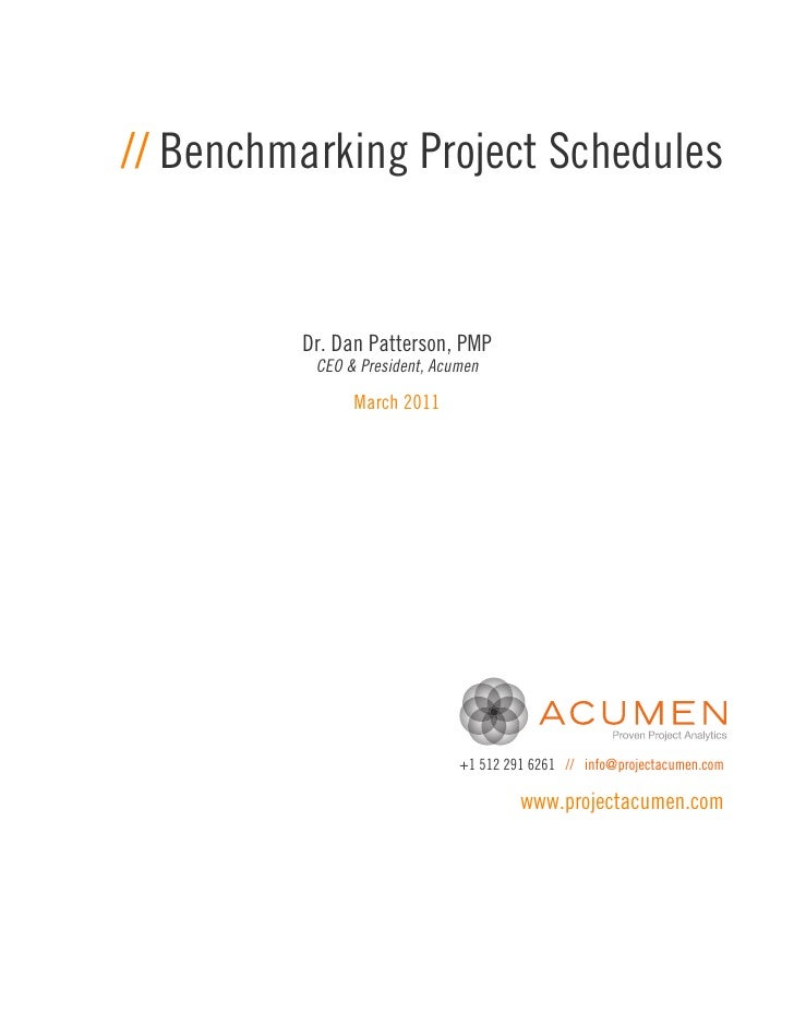 // Benchmarking Project Schedules         Dr. Dan Patterson, PMP          CEO & President, Acumen               March 2011...
