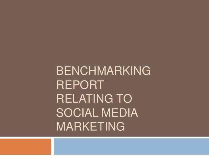 Benchmarking Reportrelating toSocial MediaMarketing<br />