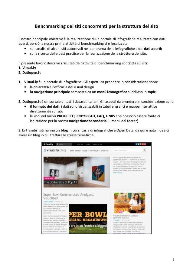 Benchmarking dei siti concorrenti per la struttura del sito Il nostro principale obiettivo è la realizzazione di un portal...
