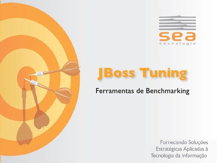 JBoss Tuning Ferramentas de Benchmarking