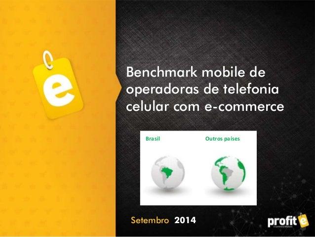 Benchmark mobile de  operadoras de telefonia  celular com e-commerce  Brasil Outros países  Setembro 2014