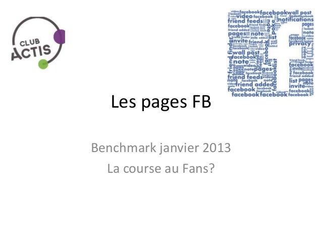 Les pages FBBenchmark janvier 2013  La course au Fans?