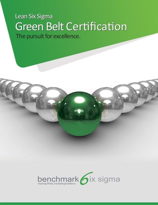 LeanSixSigmaLeanSixSigmaGreenBeltCertificationGreenBeltCertificationThepursuitforexcellence.InspiringMinds,FacilitatingExcel...
